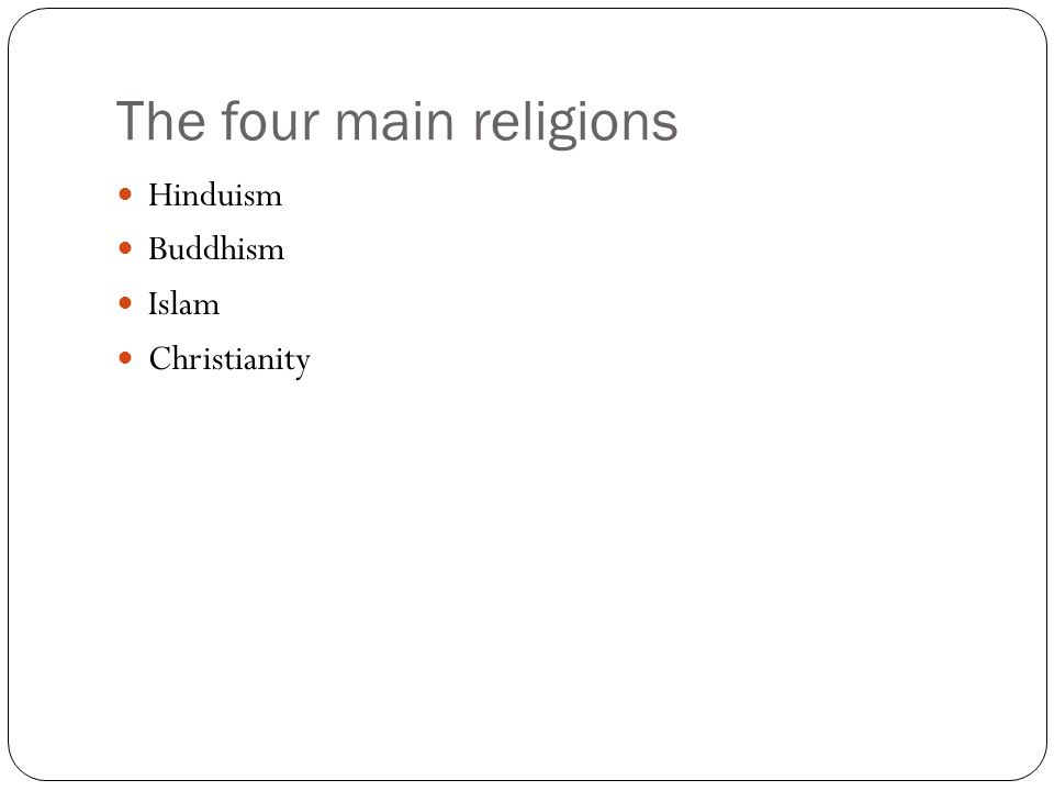 The four main religions Hinduism Buddhism Islam Christianity