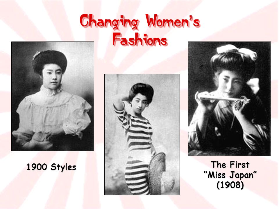 """Changing Women ' s Fashions 1900 Styles The First """"Miss Japan"""" (1908)"""