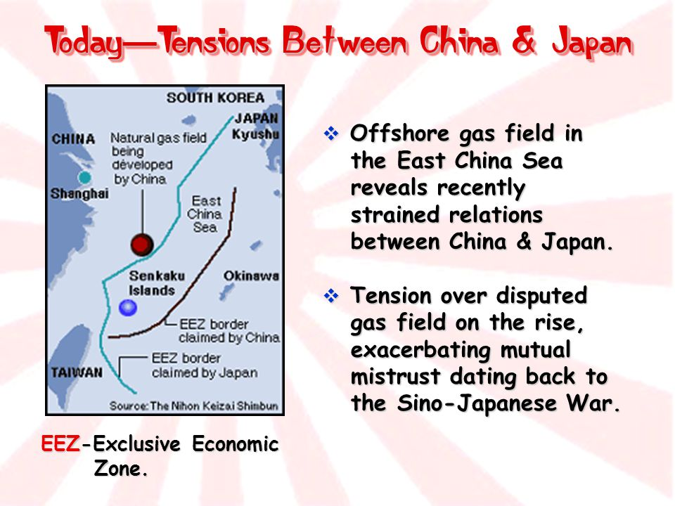 Today — Tensions Between China & Japan EEZ-Exclusive Economic Zone.  Offshore gas field in the East China Sea reveals recently strained relations bet
