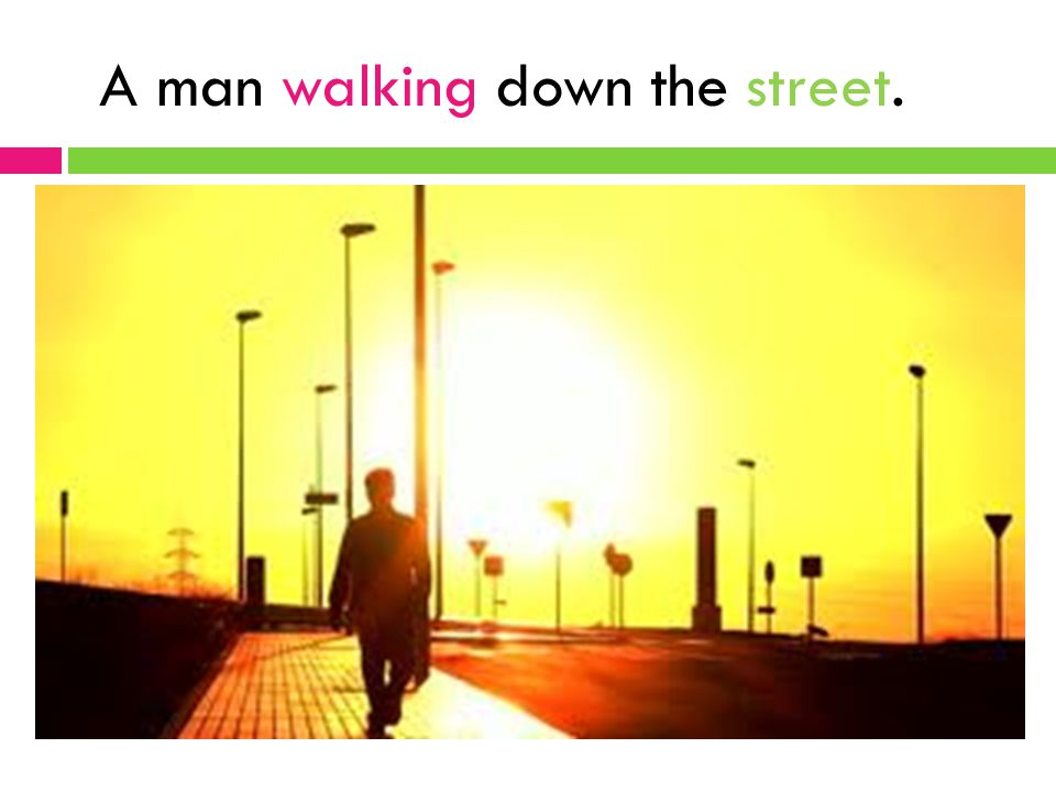 A man walking down the street.