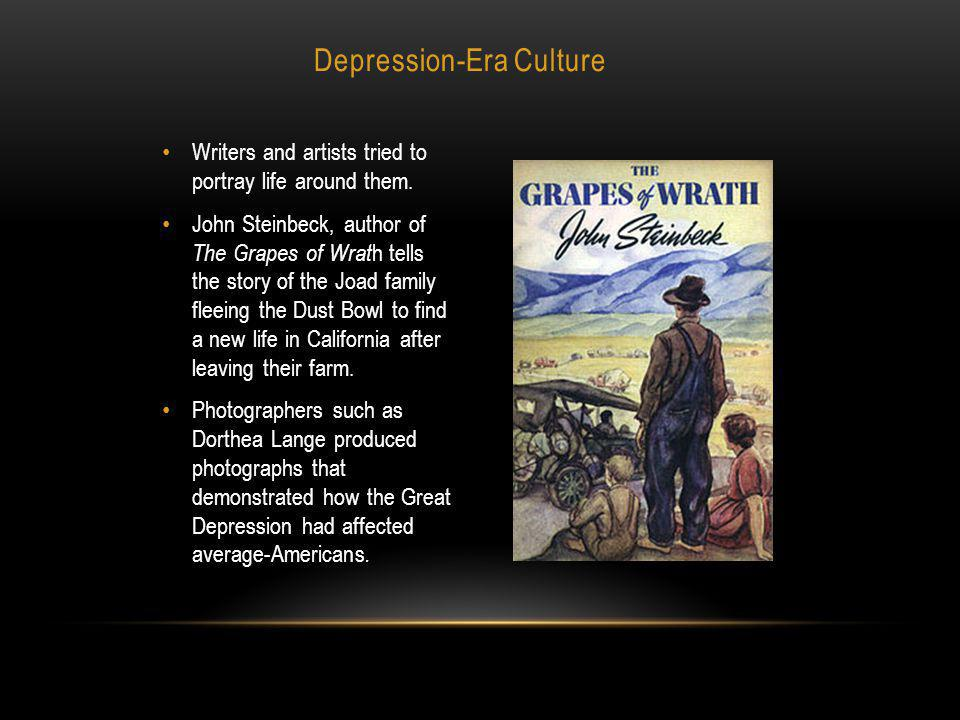Depression-Era Culture Writers and artists tried to portray life around them.