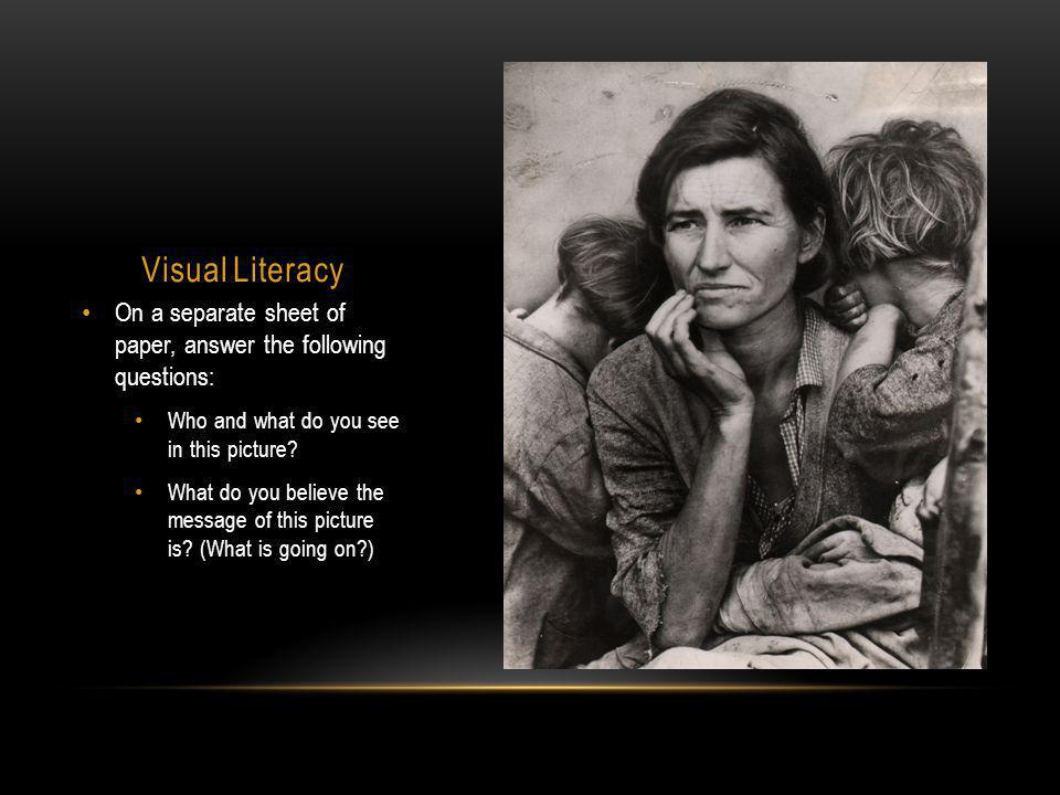 Visual Literacy On a separate sheet of paper, answer the following questions: Who and what do you see in this picture.