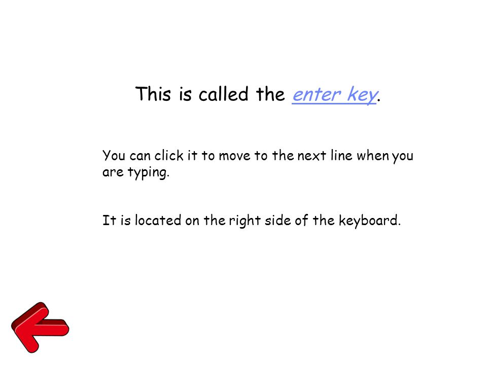 This is called the enter key. You can click it to move to the next line when you are typing.