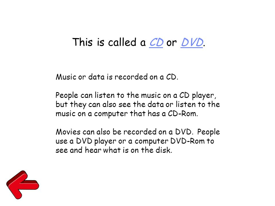 This is called a CD or DVD. Music or data is recorded on a CD. People can listen to the music on a CD player, but they can also see the data or listen