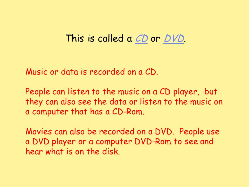 This is called a CD or DVD. Music or data is recorded on a CD.