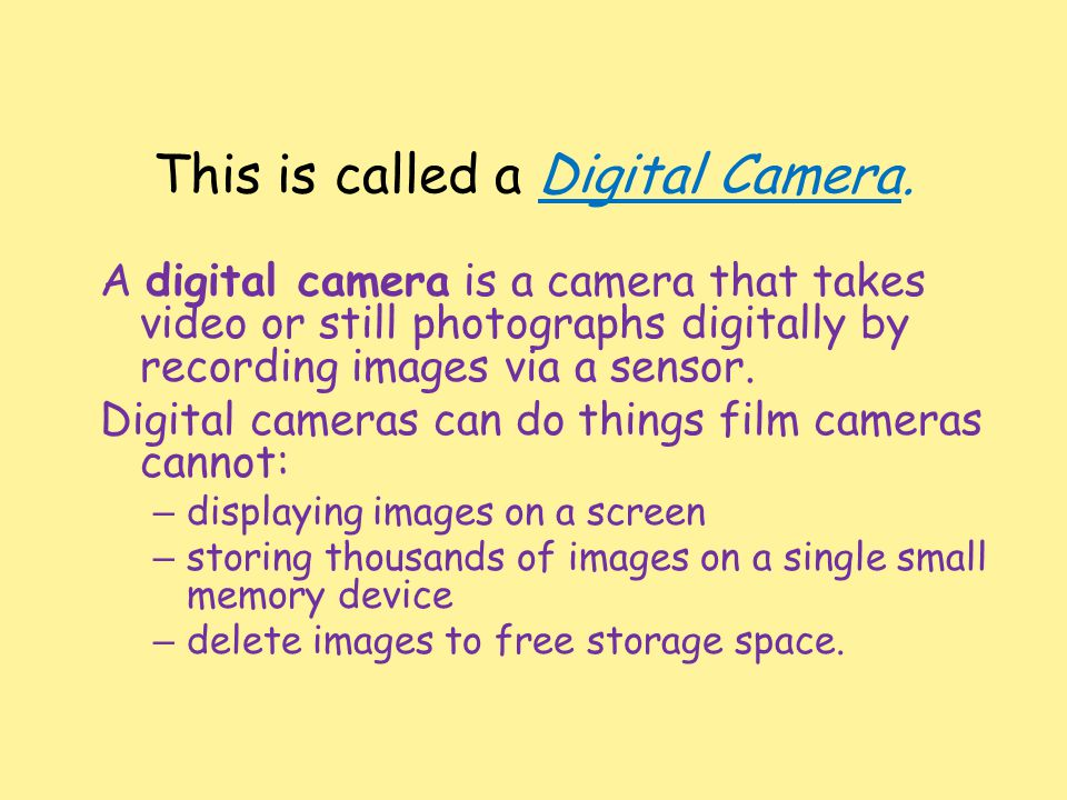 This is called a Digital Camera. A digital camera is a camera that takes video or still photographs digitally by recording images via a sensor. Digita