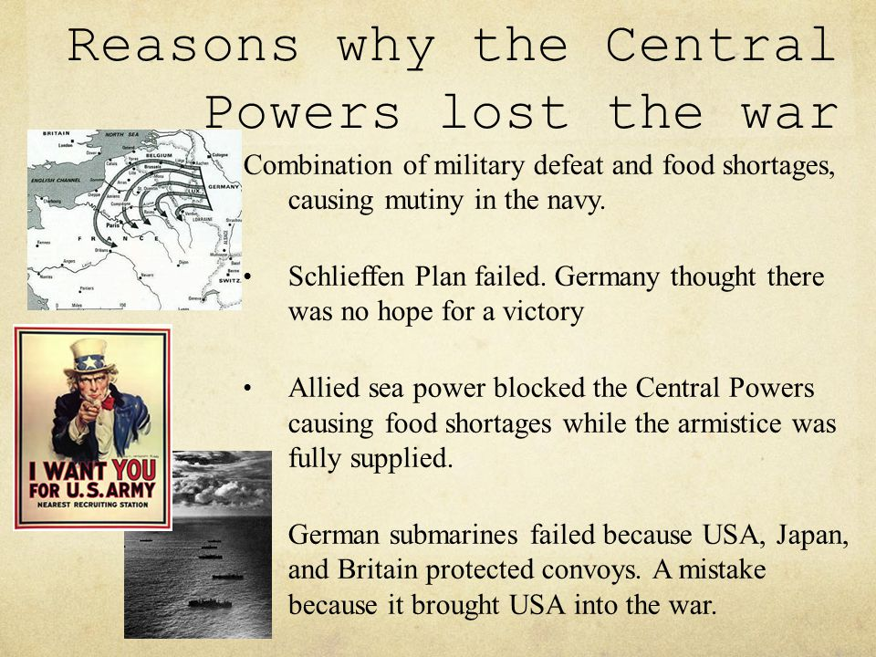 USA entered, and brought new resources for the Allies Lloyd George and Clemenceau were political leaders, they had more knowledge and experience compared the Central Power's political leaders.