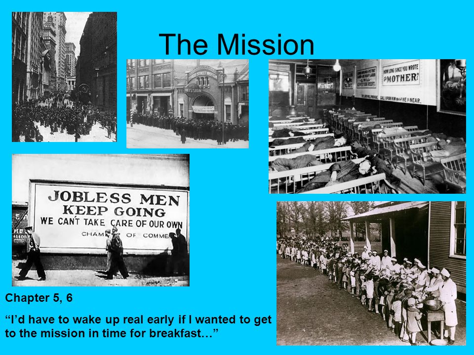 The Mission Chapter 5, 6 I'd have to wake up real early if I wanted to get to the mission in time for breakfast…