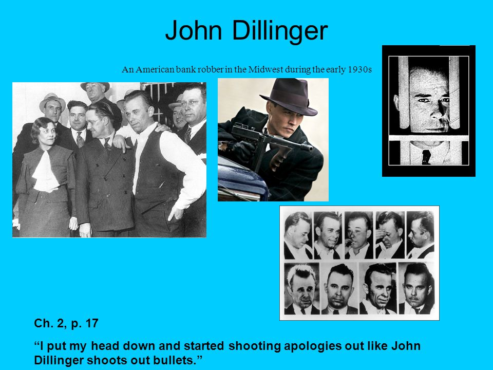 John Dillinger An American bank robber in the Midwest during the early 1930s Ch.