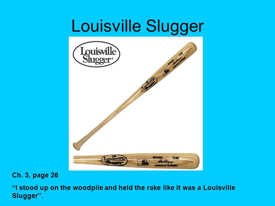 Louisville Slugger Ch.