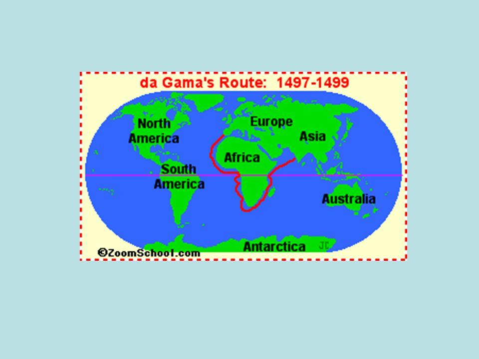 Vasco da Gama Portuguese explorerPortuguese explorer discovered ocean route to Indiadiscovered ocean route to India sailed south around Africasailed south around Africa Brutally killed hundreds of MuslimsBrutally killed hundreds of Muslims