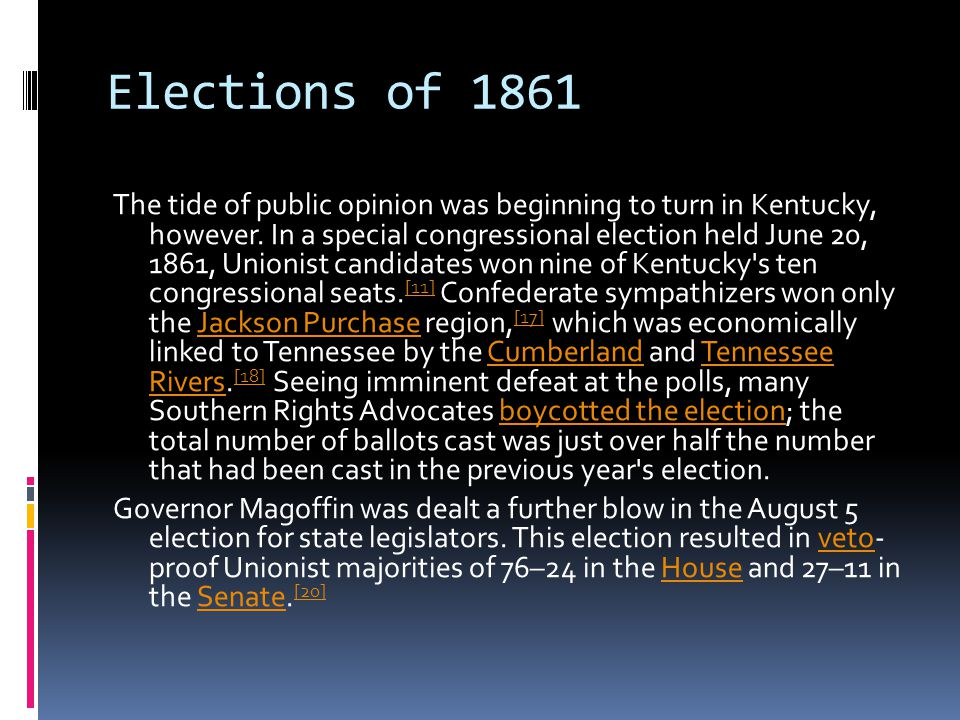 Elections of 1861 The tide of public opinion was beginning to turn in Kentucky, however.