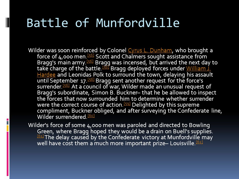 Battle of Munfordville Wilder was soon reinforced by Colonel Cyrus L.