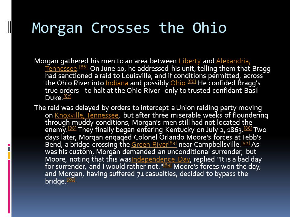 Morgan Crosses the Ohio Morgan gathered his men to an area between Liberty and Alexandria, Tennessee.