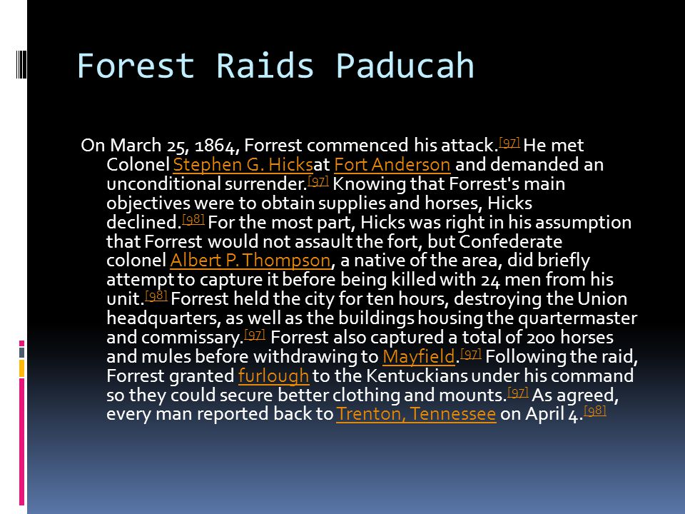 Forest Raids Paducah On March 25, 1864, Forrest commenced his attack.