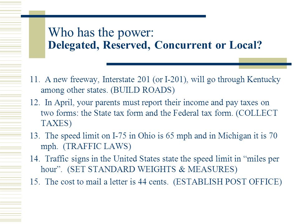 Who has the power: Delegated, Reserved, Concurrent or Local? 11. A new freeway, Interstate 201 (or I-201), will go through Kentucky among other states