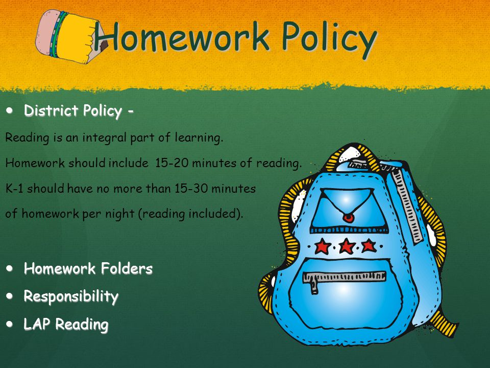 Homework Policy District Policy - District Policy - Reading is an integral part of learning.