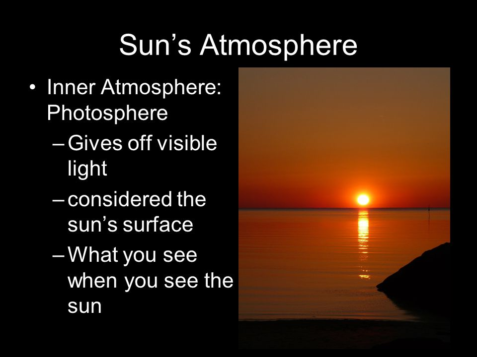 Sun's Atmosphere Middle Atmosphere: Chromosphere –Reddish in color (color sphere) folk.uio.no
