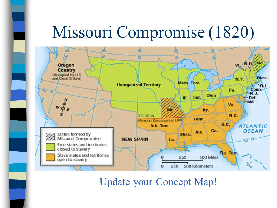 Missouri Compromise (1820) Update your Concept Map!