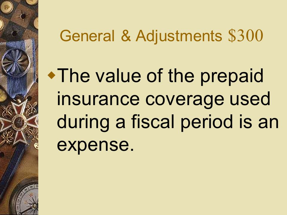 General & Adjustments $200  What is False?  The balance of the supplies account less the value of the supplies used up equals the up-to-date balance