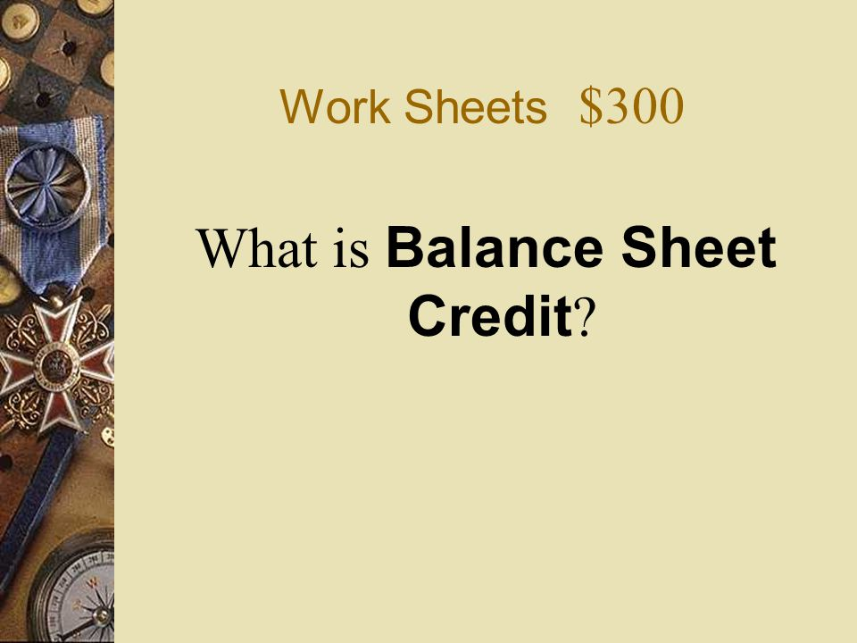 Work Sheets $300  On a work sheet, the balance of the owner's capital account is extended to the _____ _____ _____ column.
