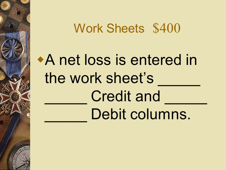 Work Sheets $300 What is Balance Sheet Credit ?