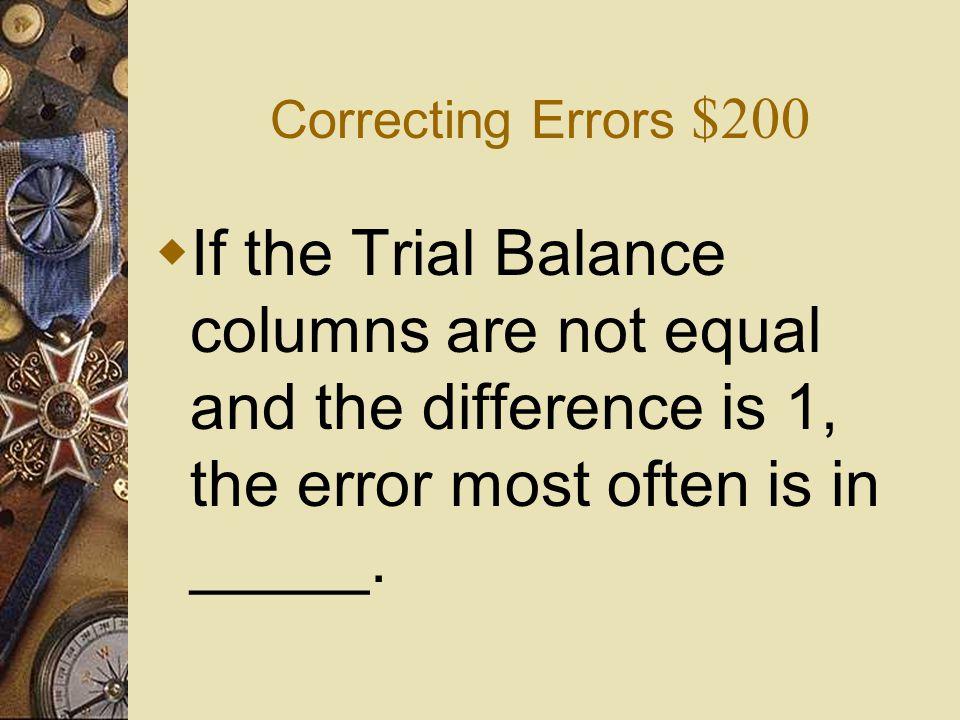 Correcting Errors $100 What is True?
