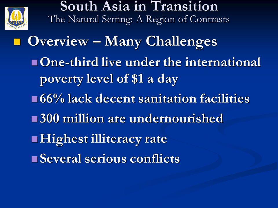 Overview – Many Challenges Overview – Many Challenges One-third live under the international poverty level of $1 a day One-third live under the intern