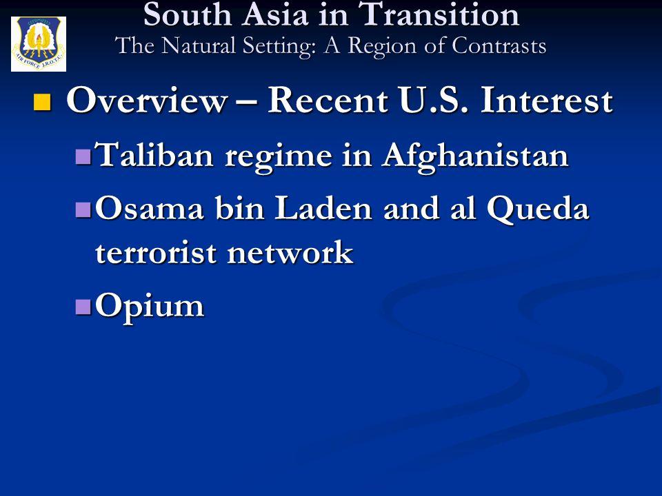 Overview – Recent U.S. Interest Overview – Recent U.S. Interest Taliban regime in Afghanistan Taliban regime in Afghanistan Osama bin Laden and al Que
