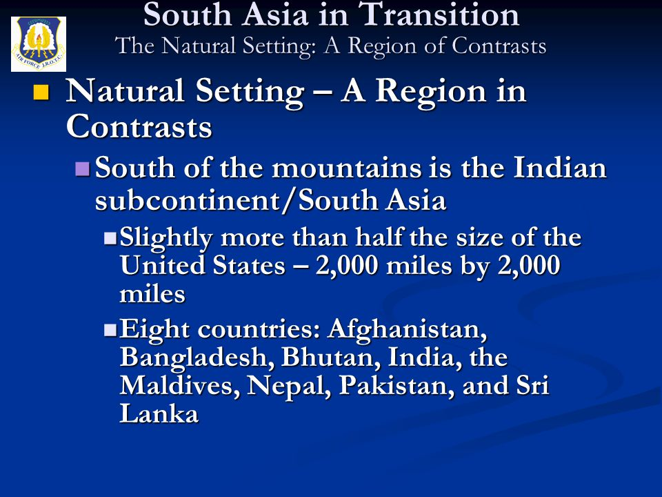 Natural Setting – A Region in Contrasts Natural Setting – A Region in Contrasts South of the mountains is the Indian subcontinent/South Asia South of