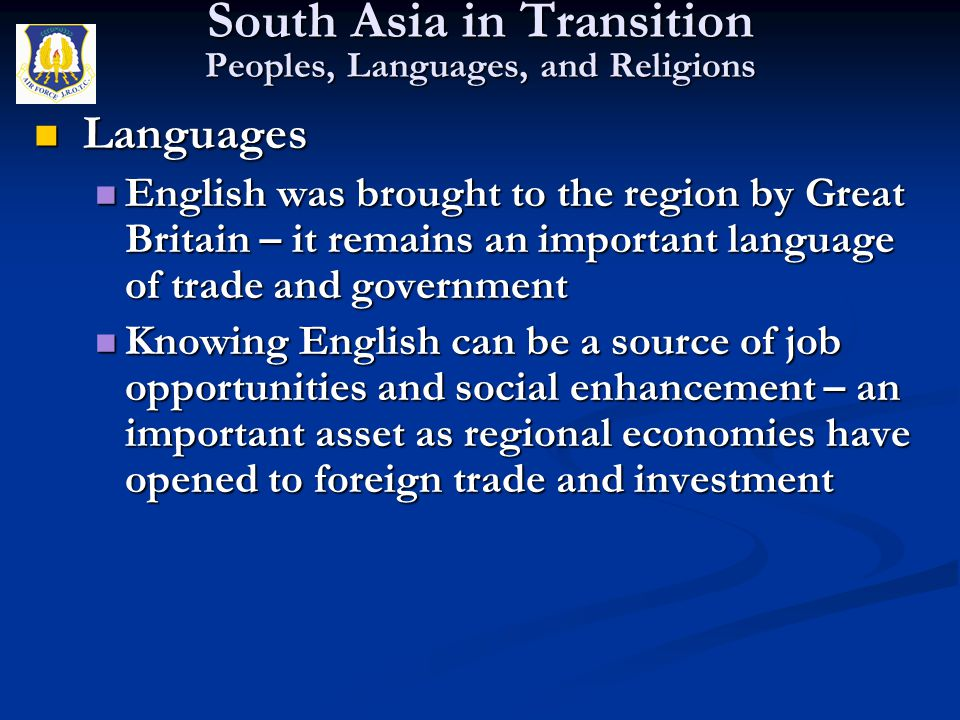 Languages Languages English was brought to the region by Great Britain – it remains an important language of trade and government English was brought