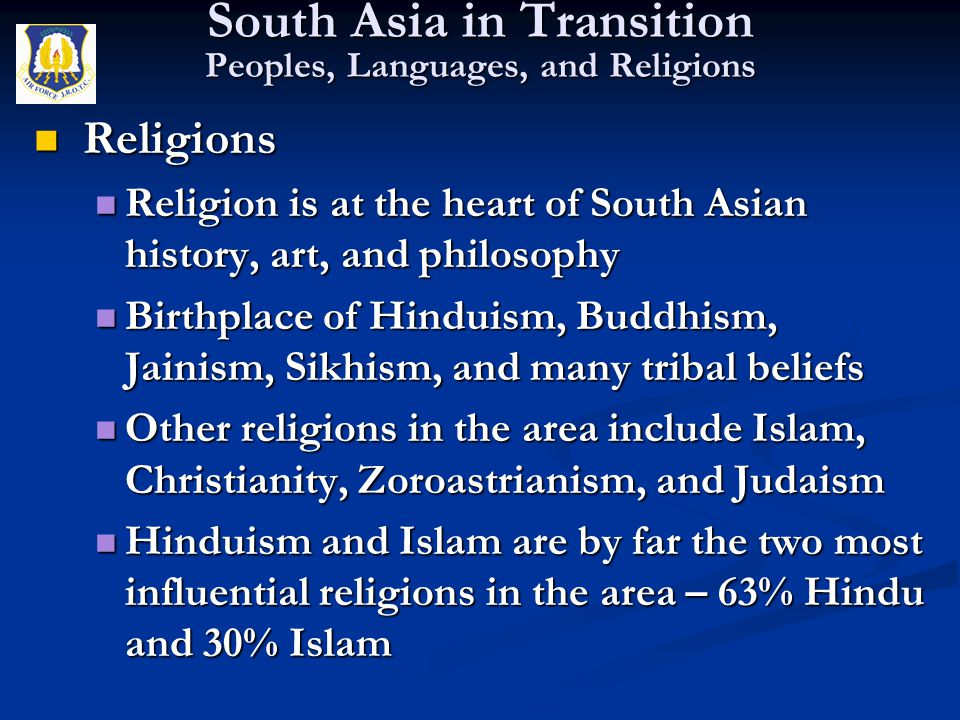 Religions Religions Religion is at the heart of South Asian history, art, and philosophy Religion is at the heart of South Asian history, art, and phi