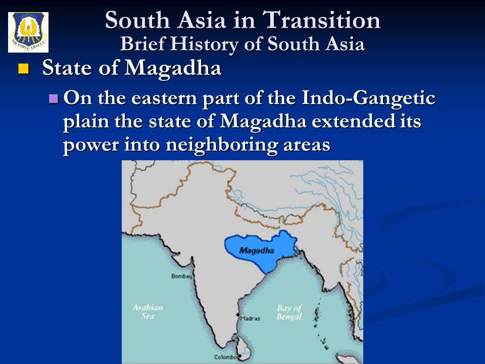 State of Magadha State of Magadha On the eastern part of the Indo-Gangetic plain the state of Magadha extended its power into neighboring areas On the