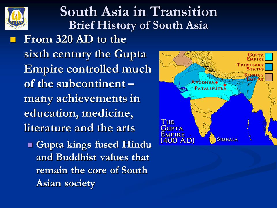 From 320 AD to the sixth century the Gupta Empire controlled much of the subcontinent – many achievements in education, medicine, literature and the a