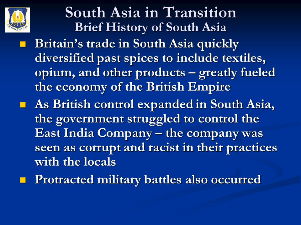 Britain's trade in South Asia quickly diversified past spices to include textiles, opium, and other products – greatly fueled the economy of the Briti