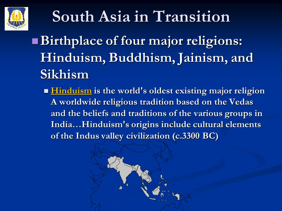 Birthplace of four major religions: Hinduism, Buddhism, Jainism, and Sikhism Birthplace of four major religions: Hinduism, Buddhism, Jainism, and Sikh
