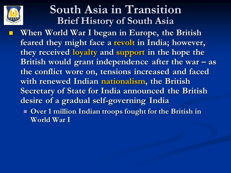 When World War I began in Europe, the British feared they might face a revolt in India; however, they received loyalty and support in the hope the Bri