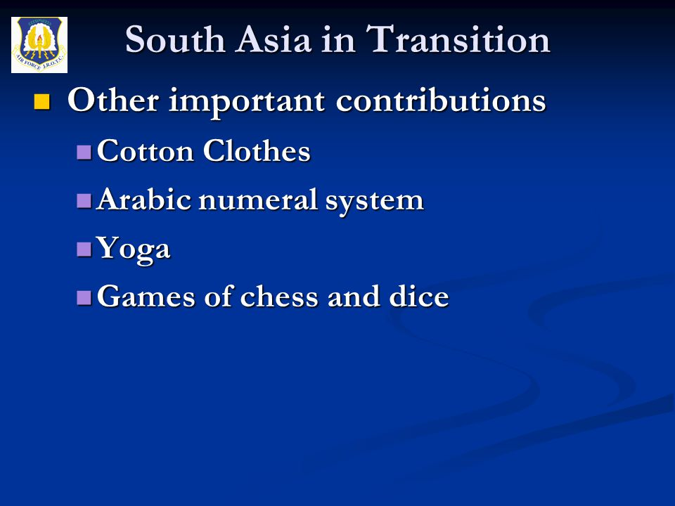 Other important contributions Other important contributions Cotton Clothes Cotton Clothes Arabic numeral system Arabic numeral system Yoga Yoga Games