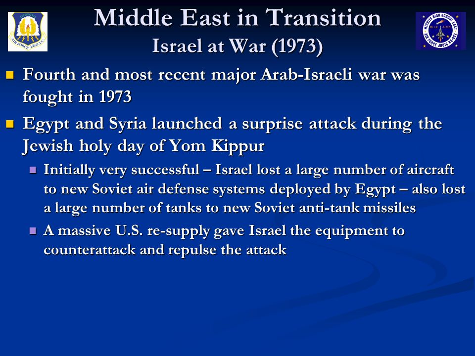 Middle East in Transition Israel at War (1973) Fourth and most recent major Arab-Israeli war was fought in 1973 Fourth and most recent major Arab-Isra