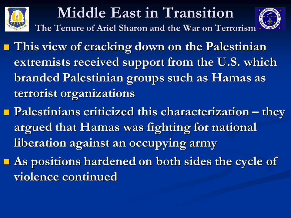 Middle East in Transition The Tenure of Ariel Sharon and the War on Terrorism This view of cracking down on the Palestinian extremists received suppor