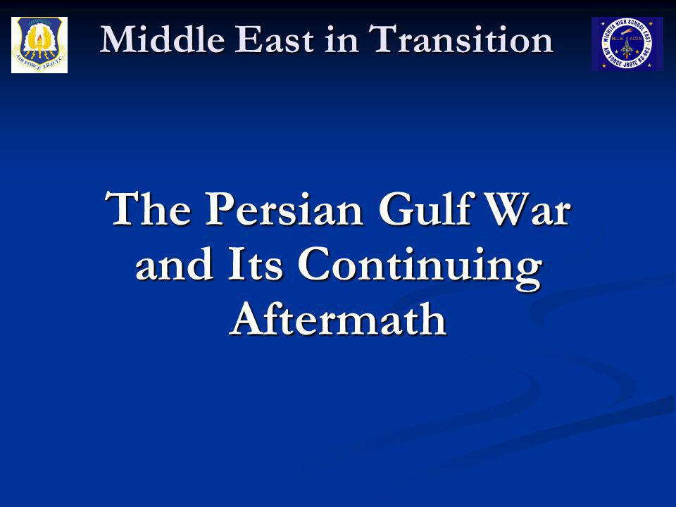 Middle East in Transition Inside Iraq after the 1991 War Following the Persian Gulf War there were numerous attempts at coups and/or assassination attempts against Hussein Following the Persian Gulf War there were numerous attempts at coups and/or assassination attempts against Hussein Kurdish uprising in the north Kurdish uprising in the north Iraqi Shia uprising in the south Iraqi Shia uprising in the south Two son-in-laws defected with Hussein's daughters Two son-in-laws defected with Hussein's daughters All brutally put down and those opposing Hussein were killed All brutally put down and those opposing Hussein were killed U.S.