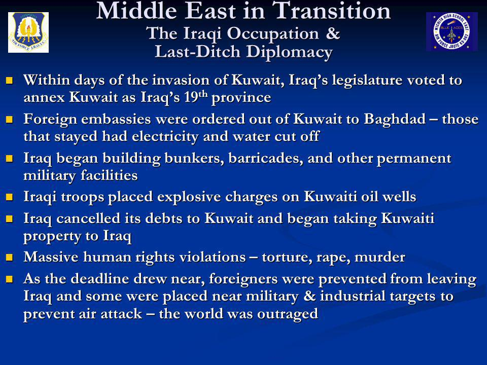 Middle East in Transition The Iraqi Occupation & Last-Ditch Diplomacy Within days of the invasion of Kuwait, Iraq's legislature voted to annex Kuwait