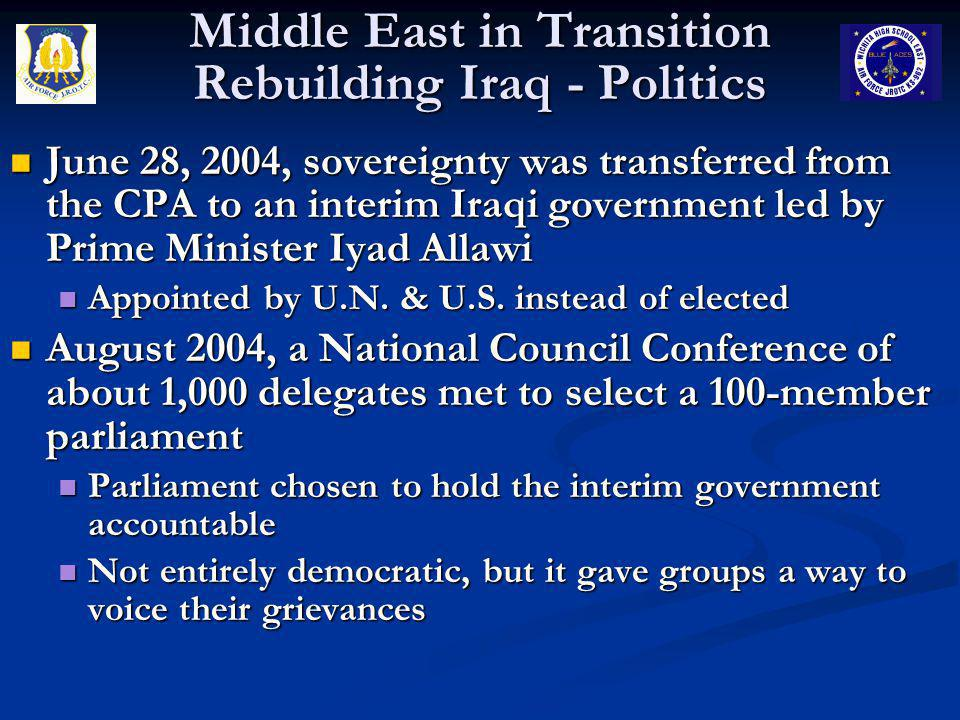 June 28, 2004, sovereignty was transferred from the CPA to an interim Iraqi government led by Prime Minister Iyad Allawi June 28, 2004, sovereignty wa