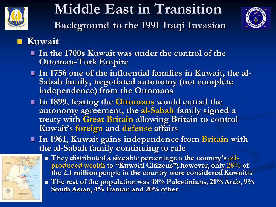 Middle East in Transition Background to the 1991 Iraqi Invasion Kuwait Kuwait In the 1700s Kuwait was under the control of the Ottoman-Turk Empire In