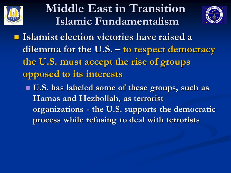 Middle East in Transition Islamic Fundamentalism Islamist election victories have raised a dilemma for the U.S.