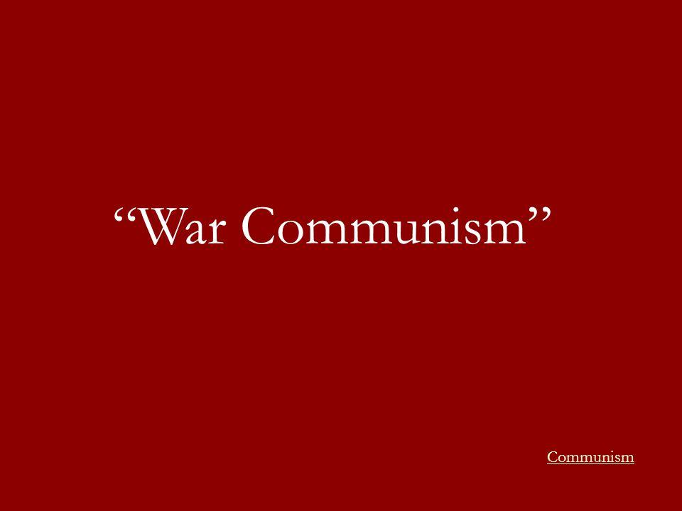 """""""War Communism"""" Communism"""