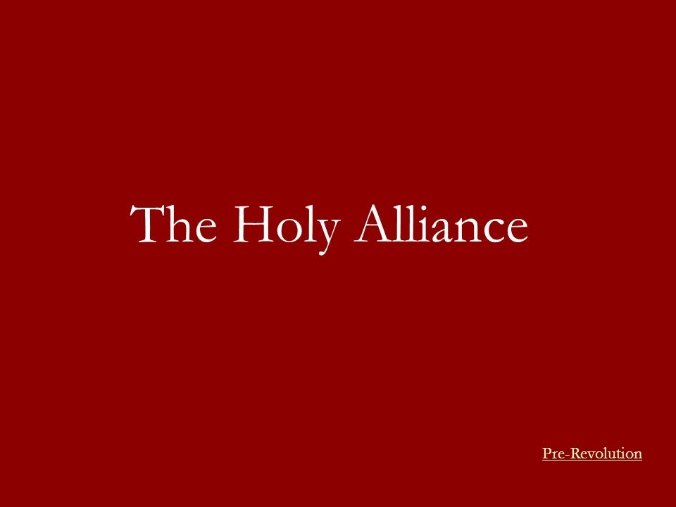 The Holy Alliance Pre-Revolution
