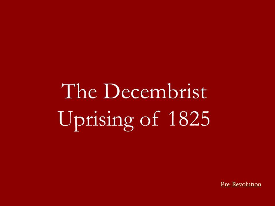 The Decembrist Uprising of 1825 Pre-Revolution