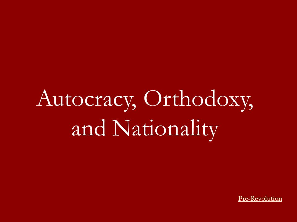 Autocracy, Orthodoxy, and Nationality Pre-Revolution