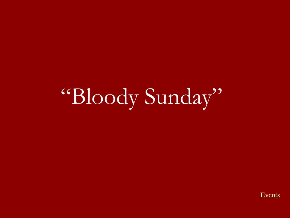"""""""Bloody Sunday"""" Events"""